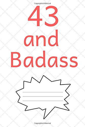 43 and Badass: Journal for 43 Year Old Men and Women, Birthday Gift, Personal Diary to Write In, Making Notes, Writing Goals, Routines, Important Dates - (6x9 inch) PDF