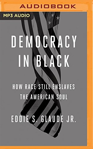 Search : Democracy in Black: How Race Still Enslaves the American Soul
