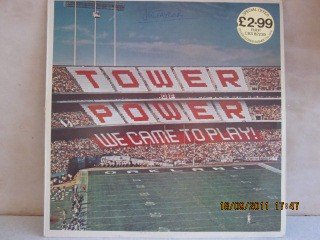 We Came To Play! (Tower Of Power Vinyl)