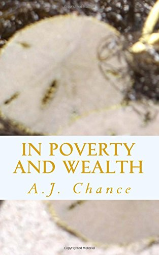 In Poverty and Wealth