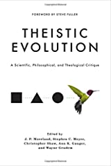 Theistic Evolution: A Scientific, Philosophical, and Theological Critique Hardcover