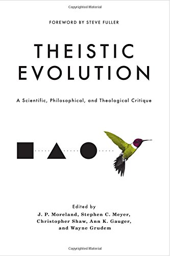 Books : Theistic Evolution: A Scientific, Philosophical, and Theological Critique