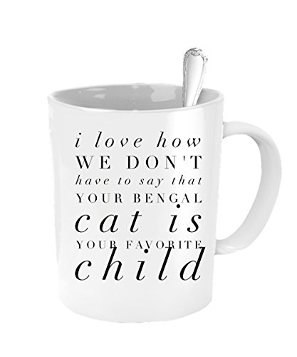 Bengal Cat Mug - Favorite Child Mug - Inexpensive Mothers Day - Pit Definition Boss