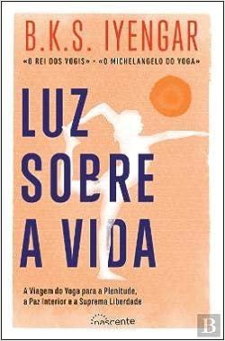 Luz Sobre a Vida: Amazon.es: B. K. S. Iyengar: Libros en ...