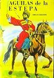 Aguilas de La Estepa -136 (Spanish Edition)