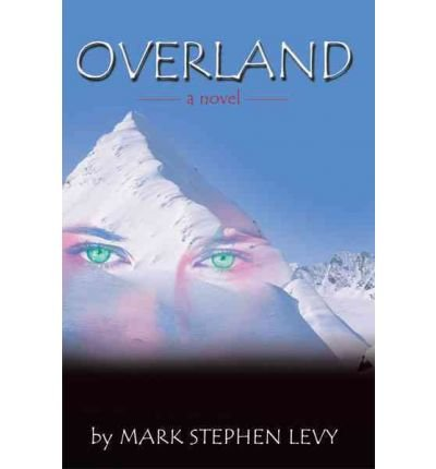 [ [ [ Overland [ OVERLAND ] By Levy, Mark Stephen ( Author )Jun-25-2009 Paperback