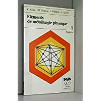 ELEMENTS DE METALLURGIE PHYSIQUE. : Tome 1, Rappels