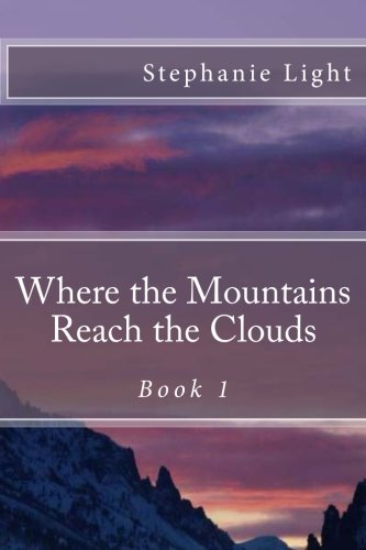 Read Online Where the Mountains Reach the Clouds PDF