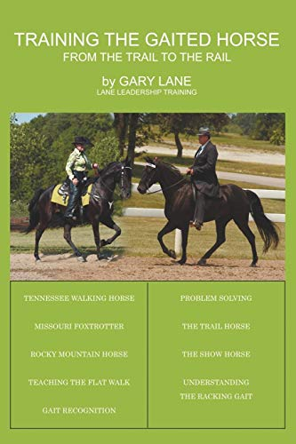 - Training the Gaited Horse: From the Trail to the Rail