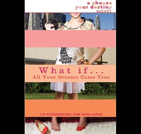Amazon Com What If All Your Dreams Came True Ebook Ruckdeschel Liz James Sara Kindle Store