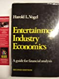 Entertainment Industry Economics : A Guide for Financial Analysis, Vogel, Harold L., 0521385008
