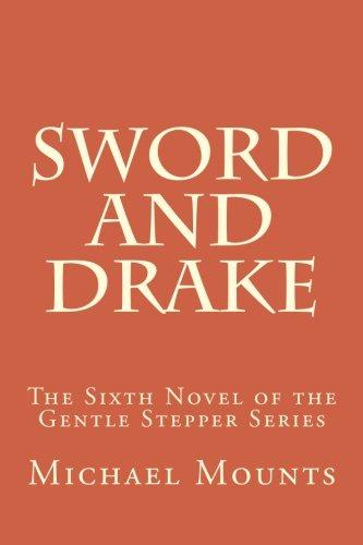 Sword and Drake (The Gentle Stepper) (Volume (Black Drake Mount)