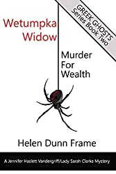 Wetumpka Widow: Murder for Wealth (Greek Ghosts Series Book Two)