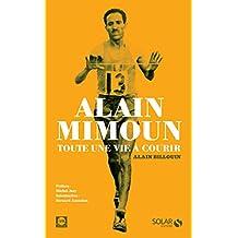 Alain Mimoun, toute une vie à courir (French Edition)
