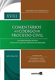 Comentários ao código de processo civil : Arts. 876 a 925 - 1ª edição de 2018: Da expropriação de bens até da