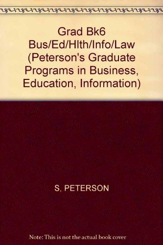 Peterson's Graduate & Professional Programs 2002, Volume 6: Graduate Programs in Business, Education, Health, Informaiton Studies, Law & Social Work