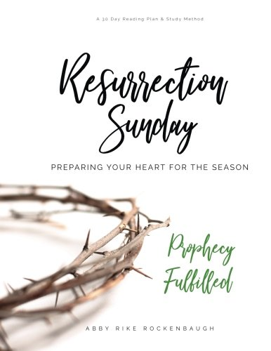 Resurrection Sunday: Prophesy Fulfilled