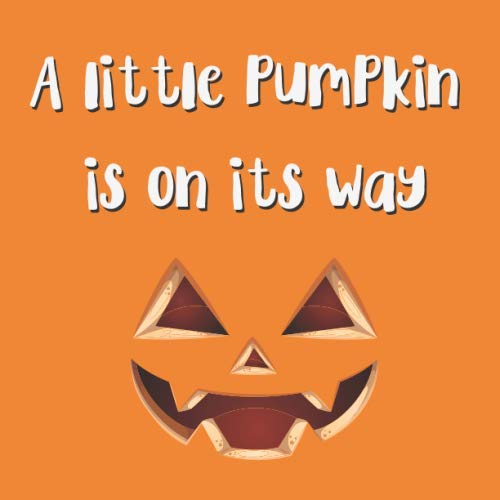 Pumpkin Party Ideas (A Little Pumpkin Is On Its Way: Cute and Spooky Novelty Halloween Themed Gift ~ For Baby Shower Party Host or Pumpkin Lovers ~ Signing Guestbook To ... and Thoughts)
