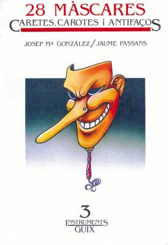 Descargar Libro 28 Màscares, Caretes I Antifaços: 003 Josep M. Gonzàlez Ramos