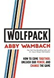 Kindle Store : WOLFPACK: How to Come Together, Unleash Our Power, and Change the Game