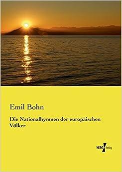 Die Nationalhymnen der europaeischen Völker (German Edition) by Bohn, Emil (2014)