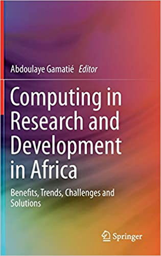 Computing in Research and Development in Africa: Benefits, Trends, Challenges and Solutions