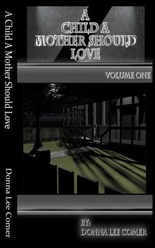Book: A Child A Mother Should Love Volume One by Donna Lee Comer