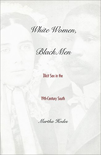 White Women, Black Men: Illicit Sex in the Nineteenth-century South by [Hodes, Martha]