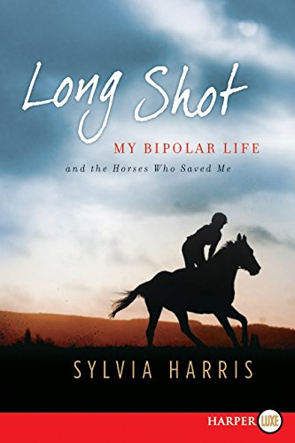 Download Long Shot: My Bipolar Life and the Horses Who Saved Me PDF
