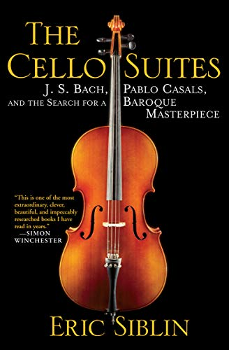 The cello suites j s bach pablo casals and the search for a the cello suites j s bach pablo casals and the search for a baroque fandeluxe Choice Image