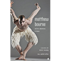 Matthew Bourne and His Adventures in Dance: Conversations with Alastair Macaulay book cover