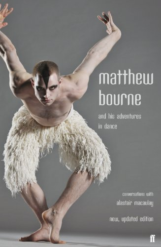 Matthew Bourne and His Adventures in Bop: Conversations with Alastair Macaulay