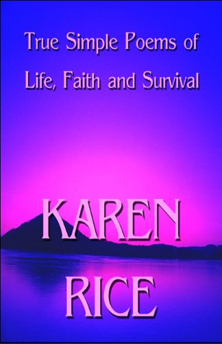 Book: True Simple Poems of Life, Faith and Survival by Karen Rice