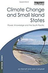 Climate Change and Small Island States: Power, Knowledge and the South Pacific (Earthscan Climate)