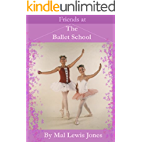 Friends At The Ballet School (The Ballet School Series Book 3)