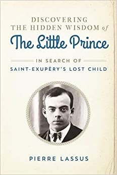 =REPACK= Discovering The Hidden Wisdom Of The Little Prince: In Search Of Saint-Exupéry's Lost Child. Albacete ENVIO Hello control Detroit hearing getting