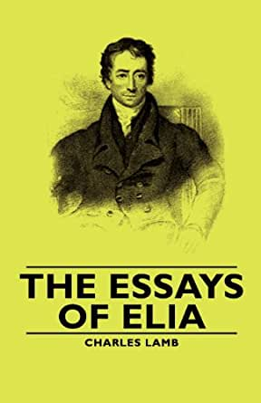 author of essays of elia Find great deals on ebay for last essays of elia shop with confidence.