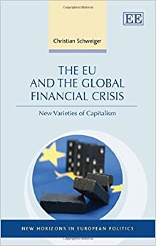 Book The EU and the Global Financial Crisis: New Varieties of Capitalism (New Horizons in European Politics Series)