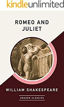 Romeo and Juliet (AmazonClassics Edition)