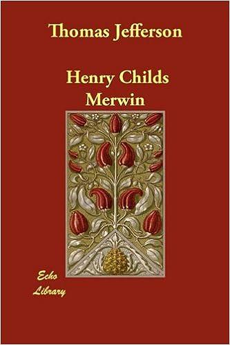 Thomas Jefferson Henry Childs Merwin 9781406895582 Amazon Books