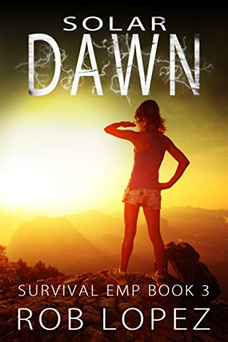 Solar Dawn (Survival EMP Book 3) by [Lopez, Rob]