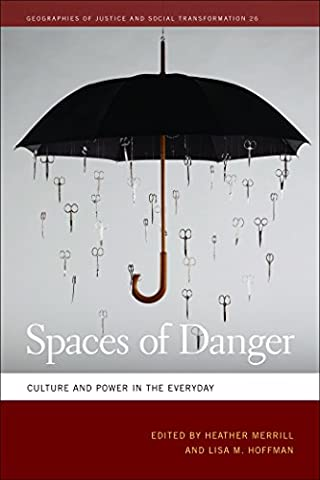 Spaces of Danger: Culture and Power in the Everyday (Geographies of Justice and Social (Cindi Hart)
