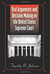 Oral Arguments and Decision Making on the United States Supreme Court (Suny Series in American Constitutionalism)