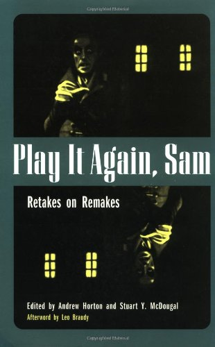 Play It Again, Sam: Retakes on RemakesFrom University of California Press