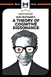 A Theory of Cognitive Dissonance (The Macat Library)