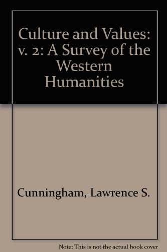 Culture and Values: v. 2: A Survey of the Western Humanities