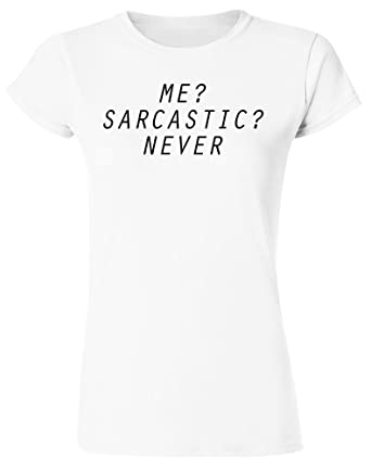 68b0d9e00 IDcommerce Me? Sarcastic? Never Women's T-Shirt at Amazon Women's ...