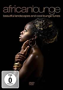 African Lounge: Beautiful Landscapes and Cool Lounge Tunes