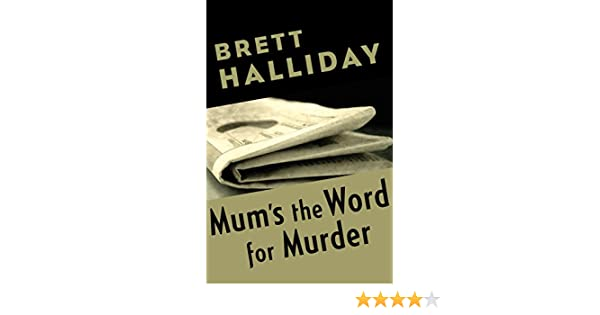Mums the word for murder kindle edition by brett halliday mums the word for murder kindle edition by brett halliday mystery thriller suspense kindle ebooks amazon fandeluxe Image collections