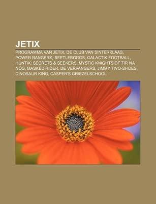 Jetix: Programma van Jetix, De Club van Sinterklaas, Power ...